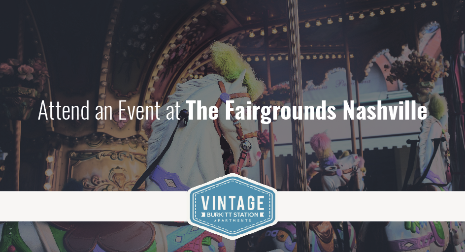 Attend an Event at The Fairgrounds Nashville